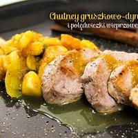 Chutney gruszkowo-dyniowy i polędwiczki wieprzowe
