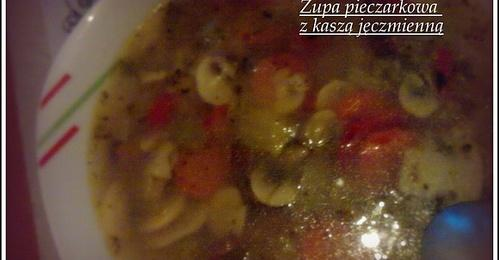 Zupa Pieczarkowa Z Kaszą Jęczmienną Przepisy Kulinarne